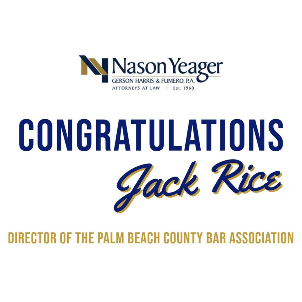 Congratulations to Attorney Jack Rice: Elected to the of Position of Director At Large of the Palm Beach County Bar Association
