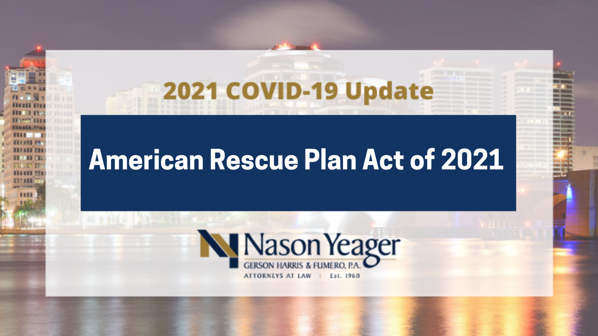 American Rescue Plan Act of 2021 Provides Additional Pandemic Relief for Struggling Individuals, Businesses and Governments